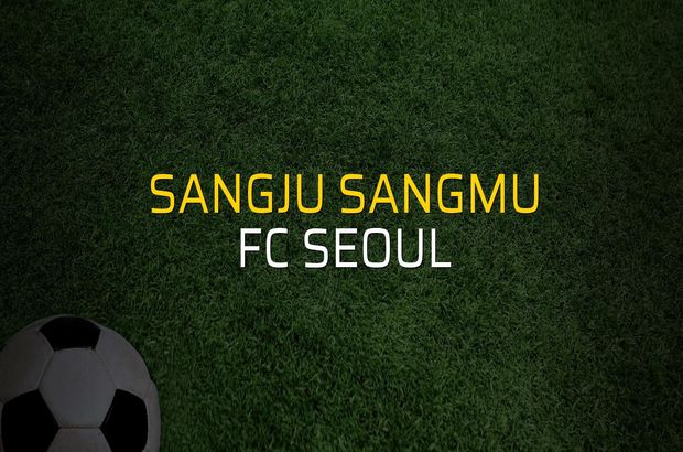 Sangju Sangmu: 1 - FC Seoul: 0 (Maç sona erdi)