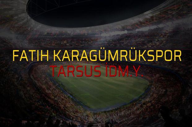 Fatih Karagümrükspor: 1 - Tarsus İdm.Y.: 1