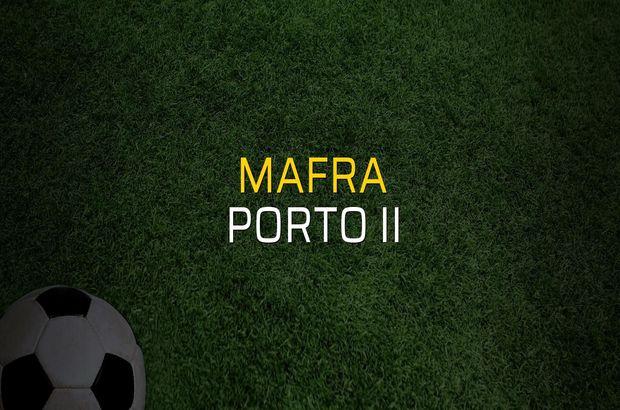Mafra: 2 - Porto II: 1 (Maç sona erdi)