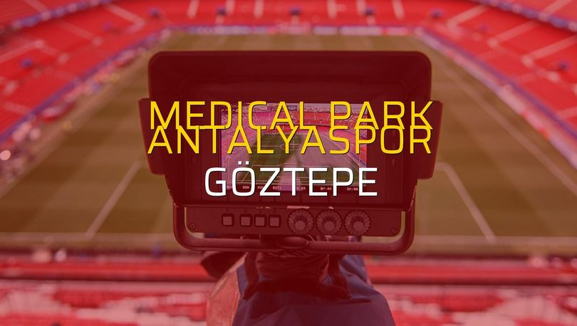 Medical Park Antalyaspor: 1 - Göztepe: 0 (Maç sona erdi)