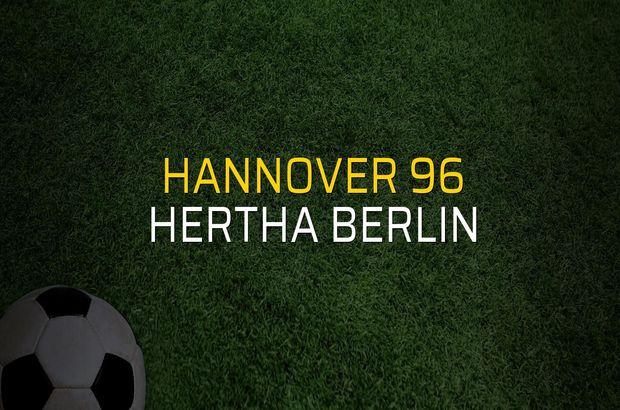 Hannover 96: 0 - Hertha Berlin: 2 (Maç sona erdi)