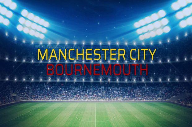 Maç sona erdi: Manchester City: 3 - Bournemouth:1