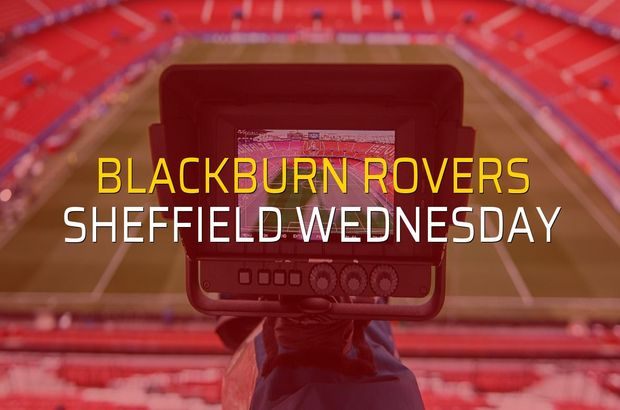 Blackburn Rovers: 4 - Sheffield Wednesday: 2 (Maç sona erdi)