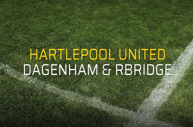 Maç sona erdi: Hartlepool United: 1 - Dagenham & Rbridge:2