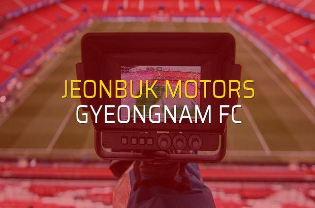 Maç sona erdi: Jeonbuk Motors: 1 - Gyeongnam FC:1