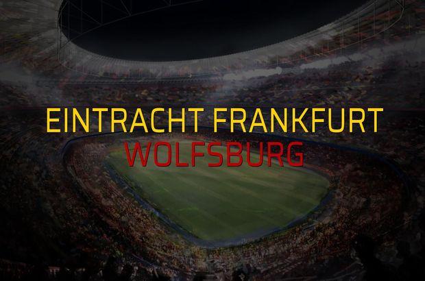 Maç sona erdi: Eintracht Frankfurt: 1 - Wolfsburg:2