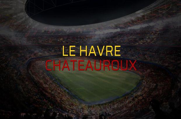 Le Havre - Chateauroux maç önü