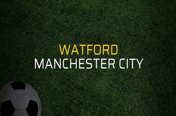 Watford - Manchester City maçı rakamları