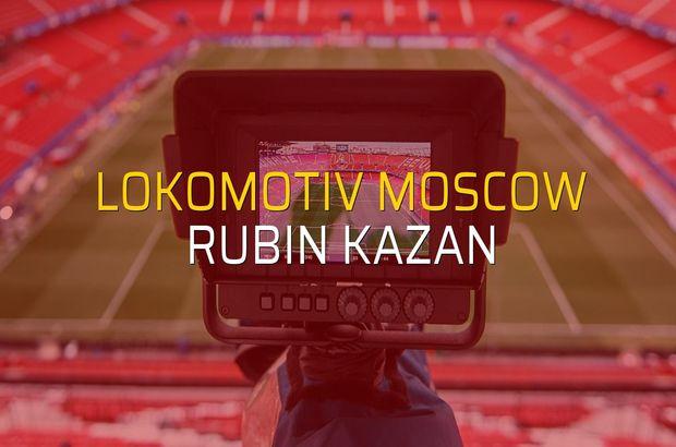 Lokomotiv Moscow - Rubin Kazan maçı rakamları