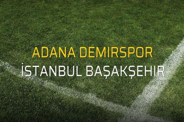 Adana Demirspor - İstanbul Başakşehir maçı istatistikleri