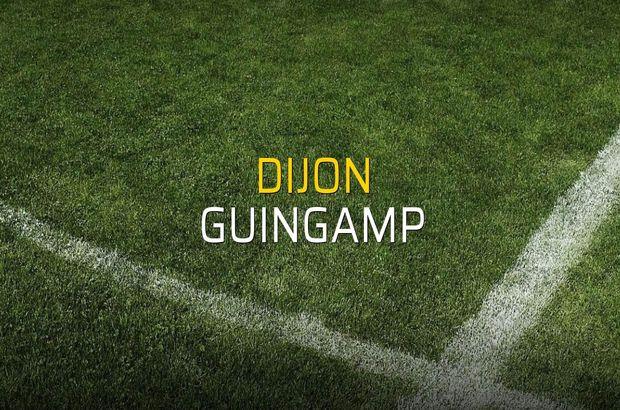 Dijon - Guingamp maçı heyecanı