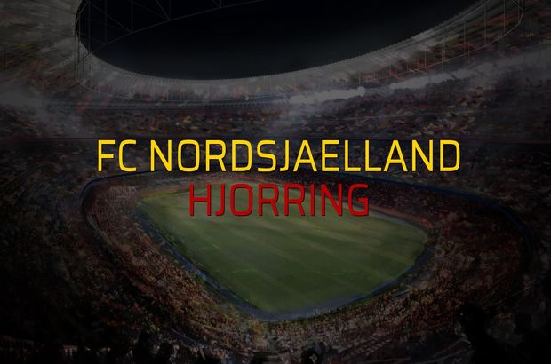 FC Nordsjaelland - Hjorring maçı istatistikleri