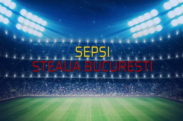 Sepsi - Steaua Bucuresti rakamlar