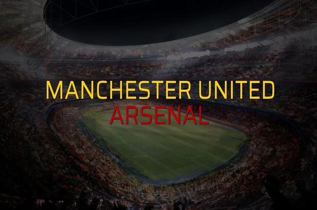 Manchester United - Arsenal karşılaşma önü