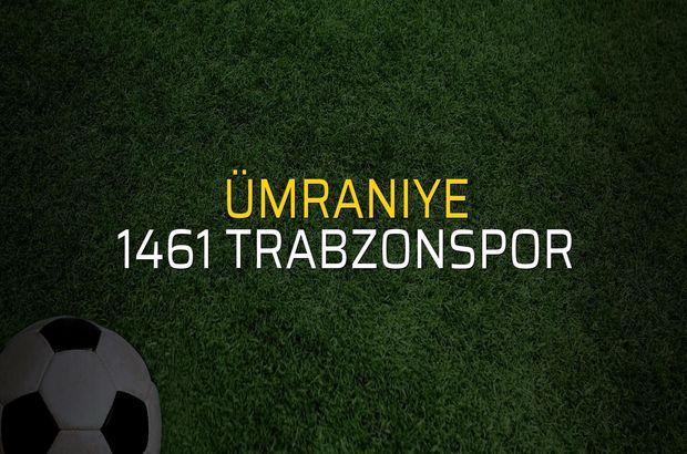 Maç sona erdi: Ümraniye: 4 - 1461 Trabzonspor:1