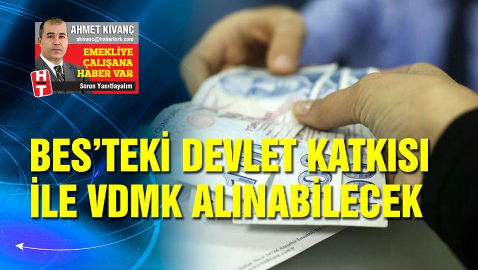 BES'e yapılan devlet katkısı ile VDMK alınabilecek