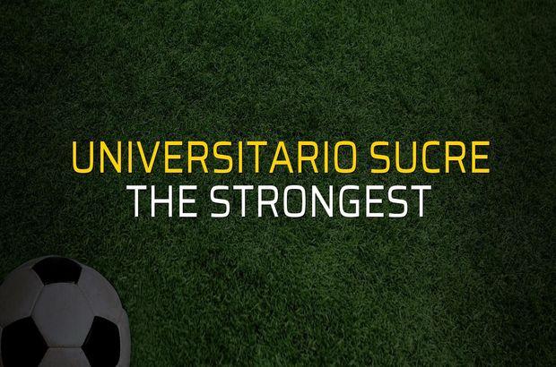 Universitario Sucre: 2 - The Strongest: 1 (Maç sonucu)