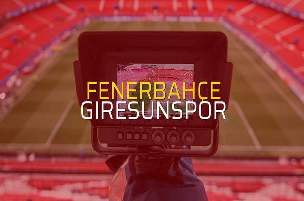 Fenerbahçe: 1 - Giresunspor: 0 (Maç sona erdi)
