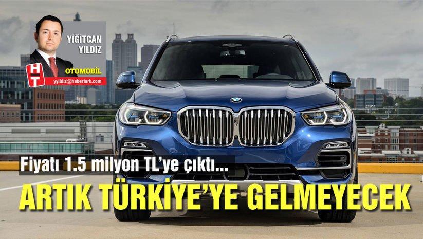 Fiyatı 1.5 milyon TL'ye çıkan X5 Türkiye'ye gelmiyor