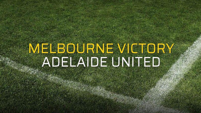 Melbourne Victory: 2 - Adelaide United: 0 (Maç sonucu)