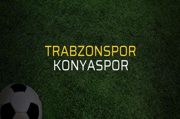 Trabzonspor: 0 - Konyaspor: 0 (Maç sona erdi)