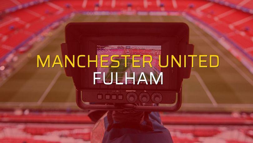 Manchester United: 3 - Fulham: 0 (Maç sonucu)