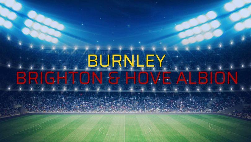 Burnley: 1 - Brighton & Hove Albion: 0 (Maç sona erdi)
