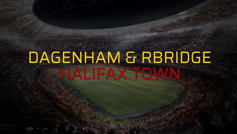 Dagenham & Rbridge: 0 - Halifax Town: 0 (Maç sona erdi)