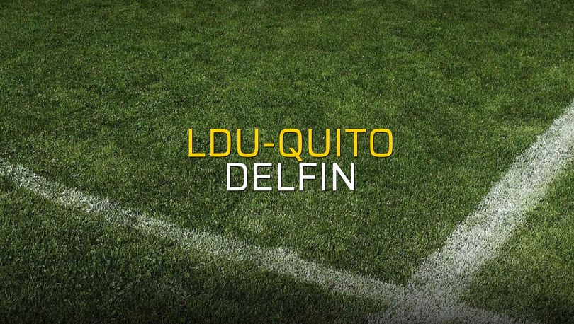 LDU-Quito: 0 - Delfin: 0 (Maç sonucu)