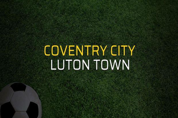 Maç sona erdi: Coventry City: 0 - Luton Town:1