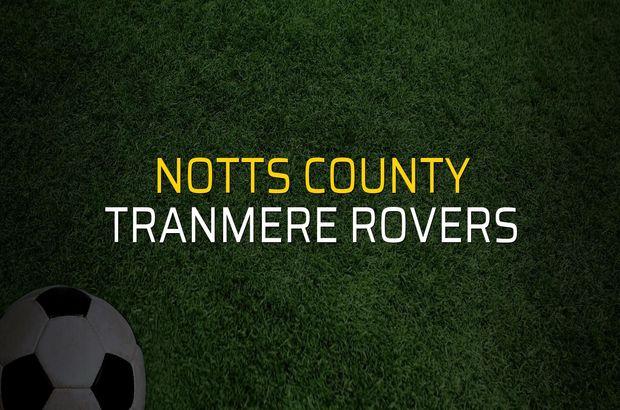 Notts County: 2 - Tranmere Rovers: 1 (Maç sona erdi)