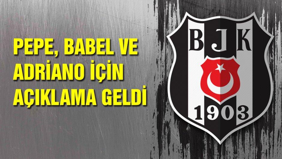 Pepe, Babel ve Adriano açıklaması...