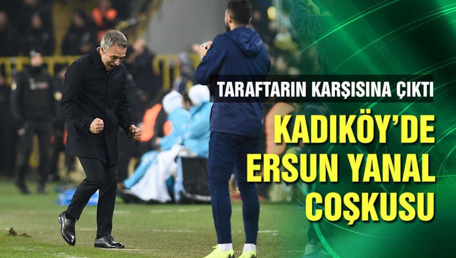 Kadıköy'de Ersun Yanal coşkusu!