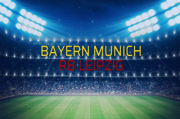 Bayern Munich - RB Leipzig sahaya çıkıyor
