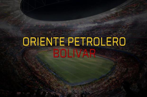 Oriente Petrolero - Bolivar maçı öncesi rakamlar