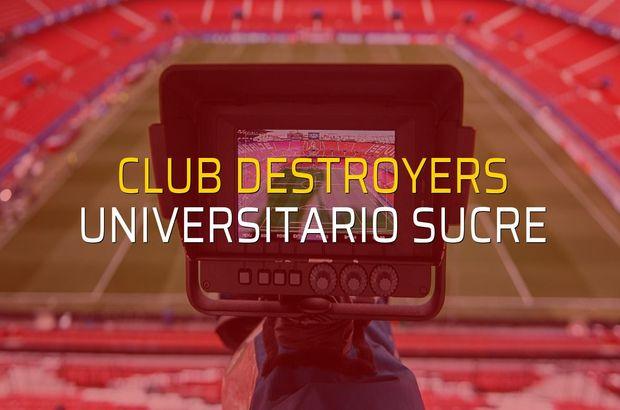 Club Destroyers - Universitario Sucre sahaya çıkıyor