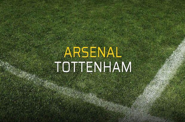 Arsenal - Tottenham maçı öncesi rakamlar