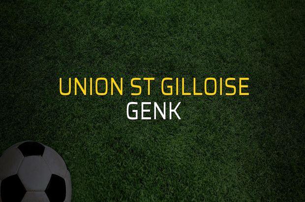 Union St Gilloise - Genk maçı öncesi rakamlar