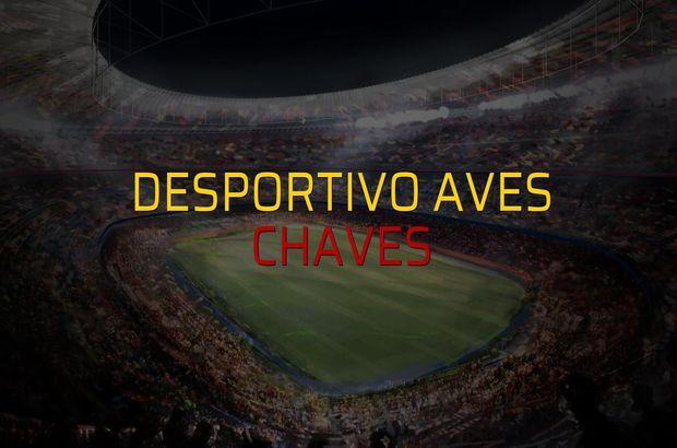 Desportivo Aves - Chaves maç önü