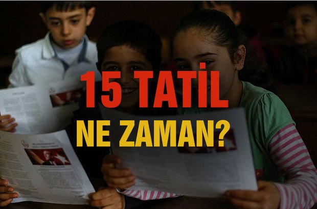 15 Tatil ne zaman?