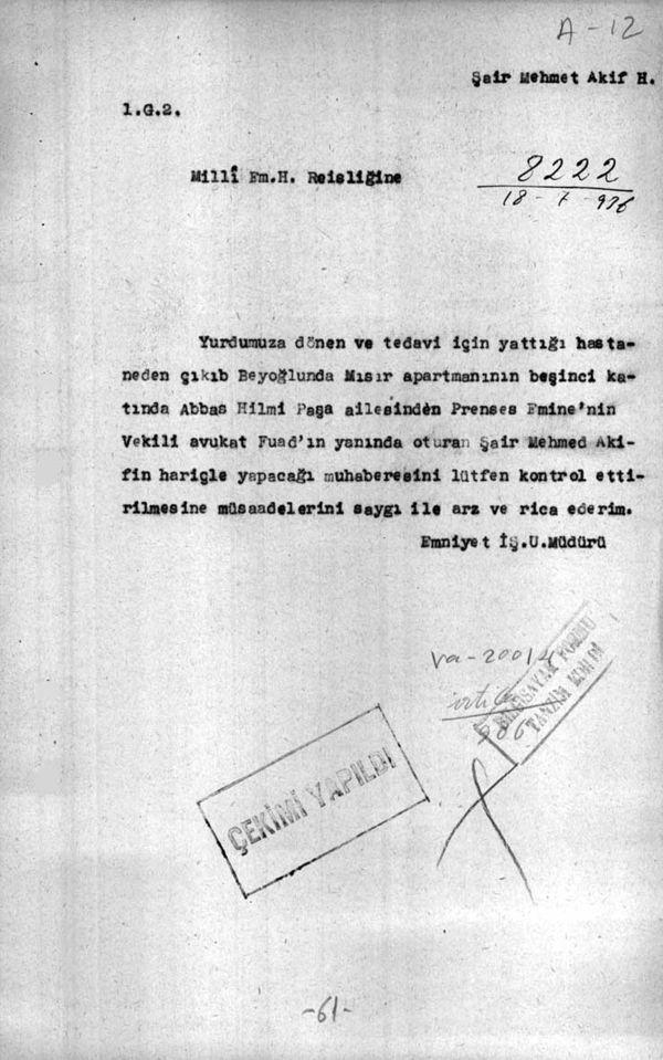 Emniyet GenelMüdürlüğü, o zamanın MİT'i olan Millî Emniyet'ten, Mısır Apartmanı'nın beşinci katında kalan Mehmed Âkif'in takibini istiyor (Cumhurbaşkanlığı Arşivleri, Cumhuriyet Arşivi, 121-10-0-0/2-6-1, 61 numaralı belge).