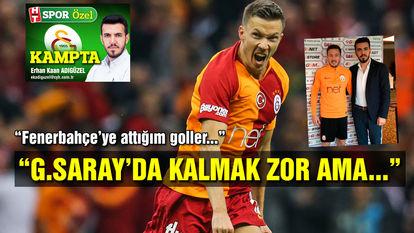 """""""Galatasaray'da kalmak zor ama..."""""""