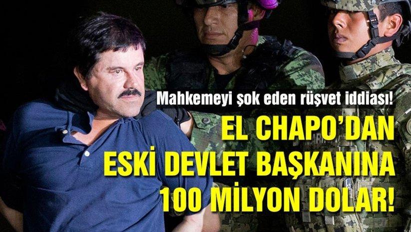 'El Chapo'dan eski devlet başkanına 100 milyon dolar rüşvet' iddiası!