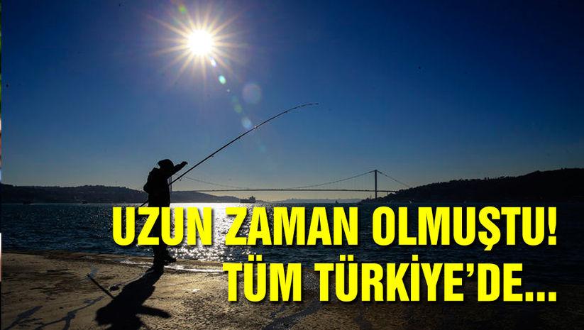 Uzun zaman olmuştu! Tüm Türkiye'de...