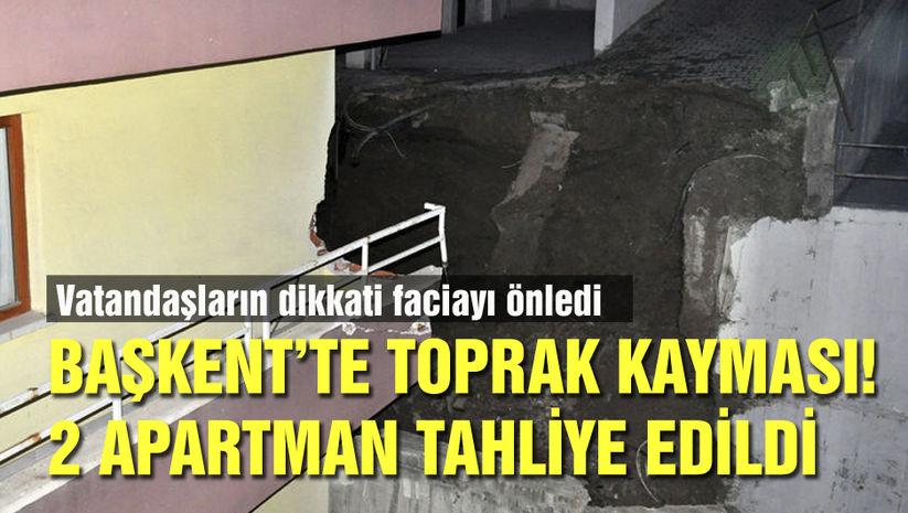 Başkent'te toprak kayması! 2 apartman tahliye edildi