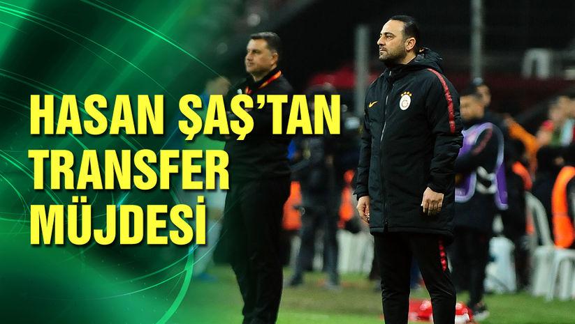 Hasan Şaş'tan transfer müjdesi!