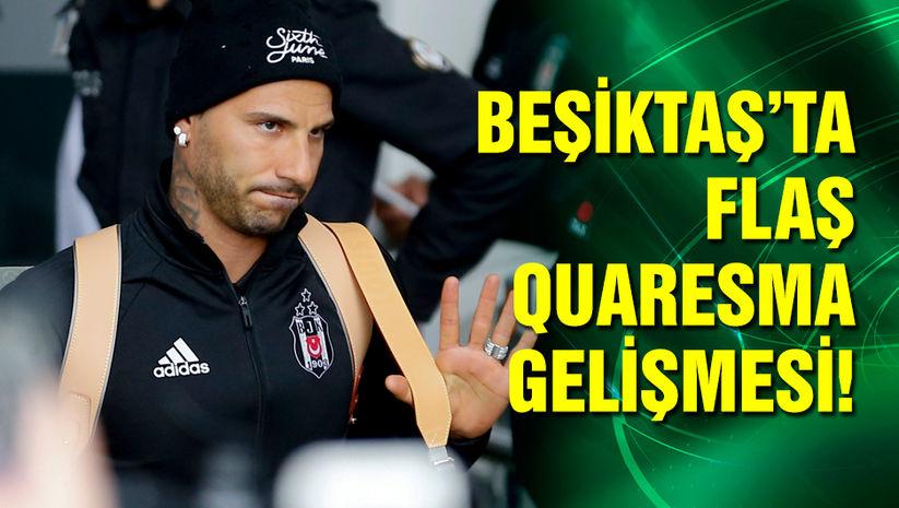 Beşiktaş'ta Quaresma gelişmesi!
