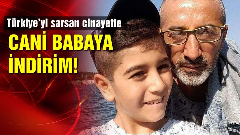 Türkiye'yi sarsan cinayette cani babaya indirim!
