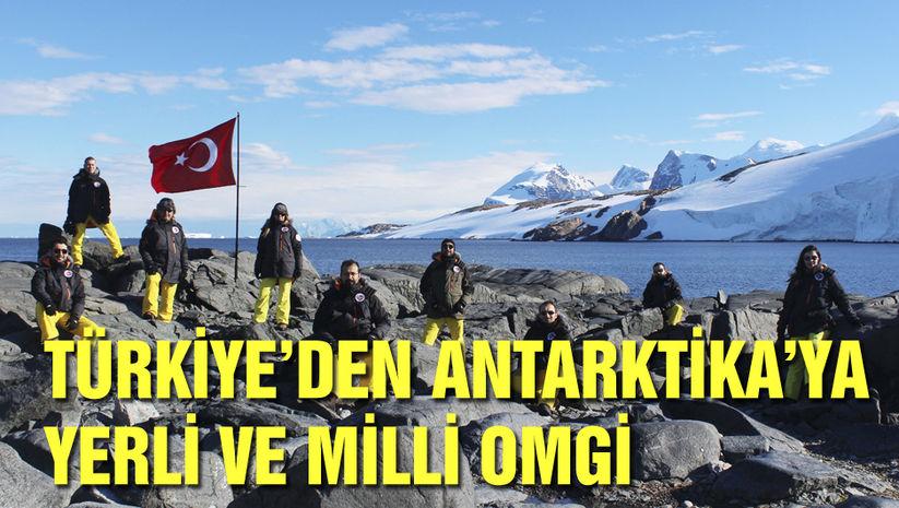Türkiyeden Antarktikaya yerli ve milli OMGİ