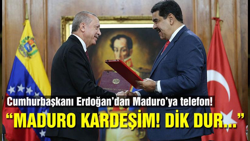 """""""Maduro kardeşim! Dik dur, yanındayız"""""""